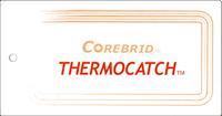 COREBRID™ THERMOCATCH™